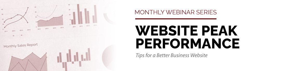 Monthly Webinar Series: Website Peak Performance